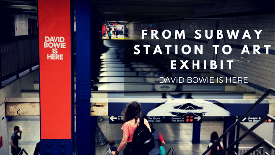 From Subway Station to Art Exhibit: David Bowie Is Here